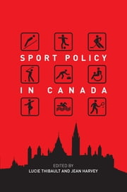 Sport Policy in Canada ebook by Lucie Thibault,Jean Harvey