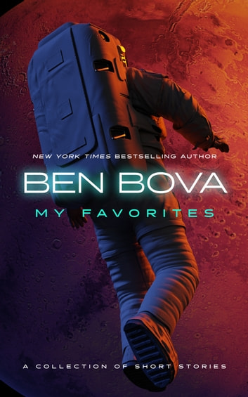 My Favorites - A Collection of Short Stories ebook by Ben Bova