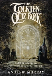 The Tolkien Quiz Book ebook by Andrew Murray