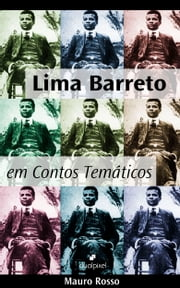 Lima Barreto em Contos Temáticos ebook by Kobo.Web.Store.Products.Fields.ContributorFieldViewModel