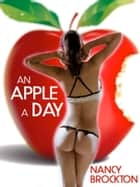 An Apple A Day (A First Anal Sex Doctor/Patient Sex Erotica Story) ebook by Nancy Brockton