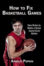How to Fix Basketball Games ebook by Arnold Popkin