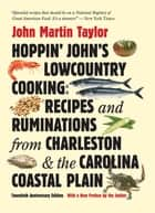 Hoppin' John's Lowcountry Cooking - Recipes and Ruminations from Charleston and the Carolina Coastal Plain ebook by John Martin Taylor