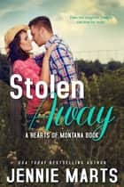 Stolen Away ebook by Jennie Marts