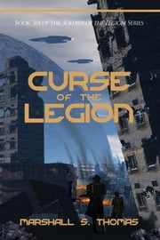 Curse of the Legion - a military science fiction adventure ebook by Marshall S. Thomas