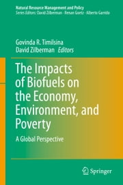 The Impacts of Biofuels on the Economy, Environment, and Poverty - A Global Perspective ebook by