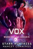 Vox: Warlord Brides ebook by Starr Huntress, Nancey Cummings