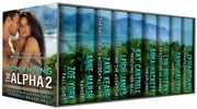 Romancing the Alpha 2: An Action-Adventure Romance Boxed Set ebook by Zoe York,Lydia Rowan,Zara Keane,Sadie Haller,Leigh James,Lyn Brittan,Anna Hackett,Anne Marsh,Kat Cantrell