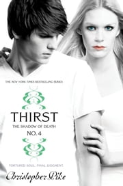 Thirst No. 4 - The Shadow of Death ebook by Christopher Pike
