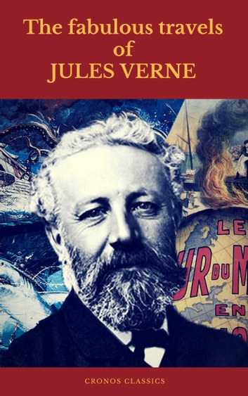 The fabulous travels of Jules Verne ( Cronos Classics ) ebook by Jules Verne,Cronos Classics