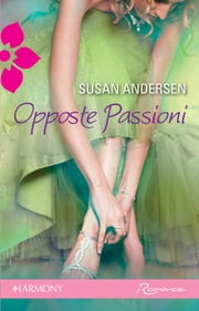 Opposte passioni ebook by Susan Andersen