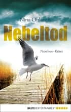 Nebeltod ebook by Nina Ohlandt