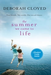The Summer We Came To Life ebook by Deborah Cloyed