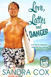 Love, Lattes and Danger ebook by Sandra Cox