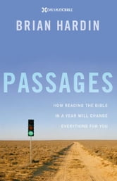 Passages - How Reading the Bible in a Year Will Change Everything for You ebook by Brian Hardin