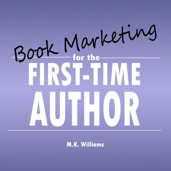 Book Marketing for the First-Time Author audiobook by MK Williams