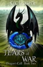 Tears of War ebook by A.D. Trosper