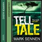 Tell Tale: A DI Charlotte Savage Novel audiobook by Mark Sennen
