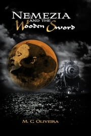 Nemezia and the Wooden Sword ebook by M. C. Oliveira