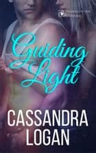 Guiding Light - The Fringes of the Universe, #1 電子書 by Cassandra Logan