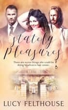 Stately Pleasures ebook by