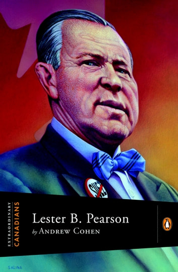 Extraordinary Canadians Lester B Pearson ebook by Andrew Cohen