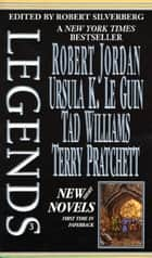 Legends-Vol. 3 Stories By The Masters of Modern Fantasy ebook by Robert Silverberg, Terry Pratchett, Ursula K. Le Guin,...