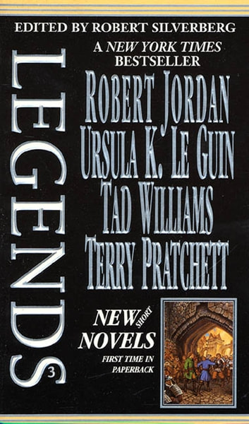 Legends-Vol. 3 Stories By The Masters of Modern Fantasy ebook by Terry Pratchett,Ursula K. Le Guin,Tad Williams,Robert Jordan