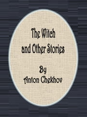 The Witch and Other Stories ebook by Anton Chekhov