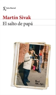 El salto de papá ebook by SIVAK  MARTIN