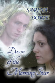 Dawn of the Morning Star ebook by Sarina Dorie