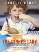 The Dinner Lady ebook by Jeanette Orrey