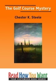 The Golf Course Mystery ebook by Steele Chester K.