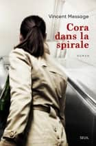 Cora dans la spirale ebook by
