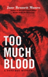 Too Much Blood - A Toni Day Mystery ebook by Jane Bennett Munro