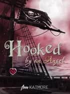 Hooked by an Angel ebook by Anna Katmore