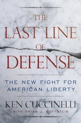 The Last Line of Defense - The New Fight for American Liberty ebook by Ken Cuccinelli