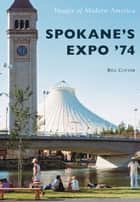 Spokane's Expo '74 ebook by Bill Cotter
