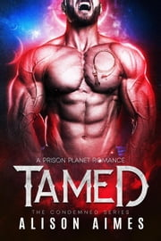Tamed - the Condemned Series, #4 ebook by Alison Aimes