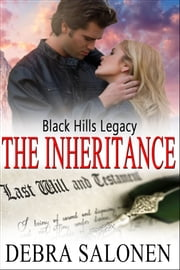 Black Hills Legacy: The Inheritance - a Hollywood-meets-the-real-wild-west contemporary romance series ebook by Debra Salonen