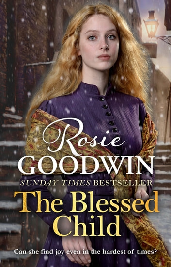 The Blessed Child - Your perfect 2018 Christmas treat ebook by Rosie Goodwin