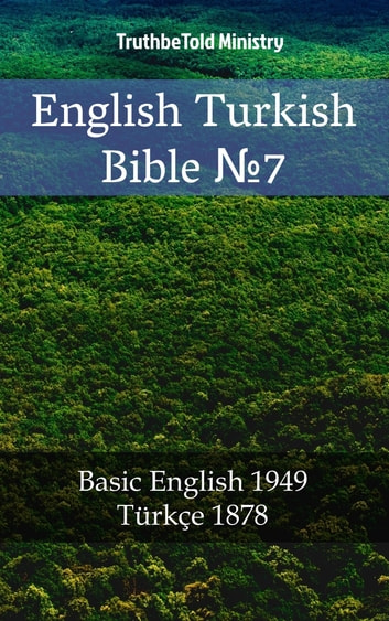 English Turkish Bible №7 - Basic English 1949 - Türkçe 1878 ebook by TruthBeTold Ministry