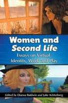 Women and Second Life ebook by Dianna Baldwin,Julie Achterberg