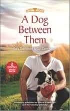 A Dog Between Them ebook by Daly Thompson, C.J. Carmichael