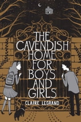 The Cavendish Home for Boys and Girls ebook by Claire Legrand