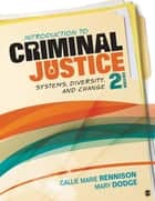 Introduction to Criminal Justice - Systems, Diversity, and Change ebook by Callie Marie Rennison, Mary J. Dodge