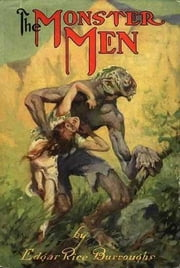 The Monster Men ebook by Edgar Rice Burroughs