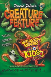 Uncle John's Creature Feature Bathroom Reader For Kids Only! ebook by Bathroom Readers' Institute