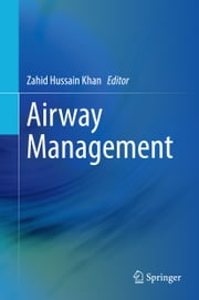 Airway Management ebook by Zahid Hussain Khan