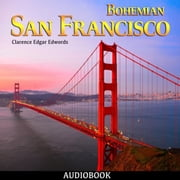 Bohemian San Francisco audiobook by Clarence Edgar Edwords